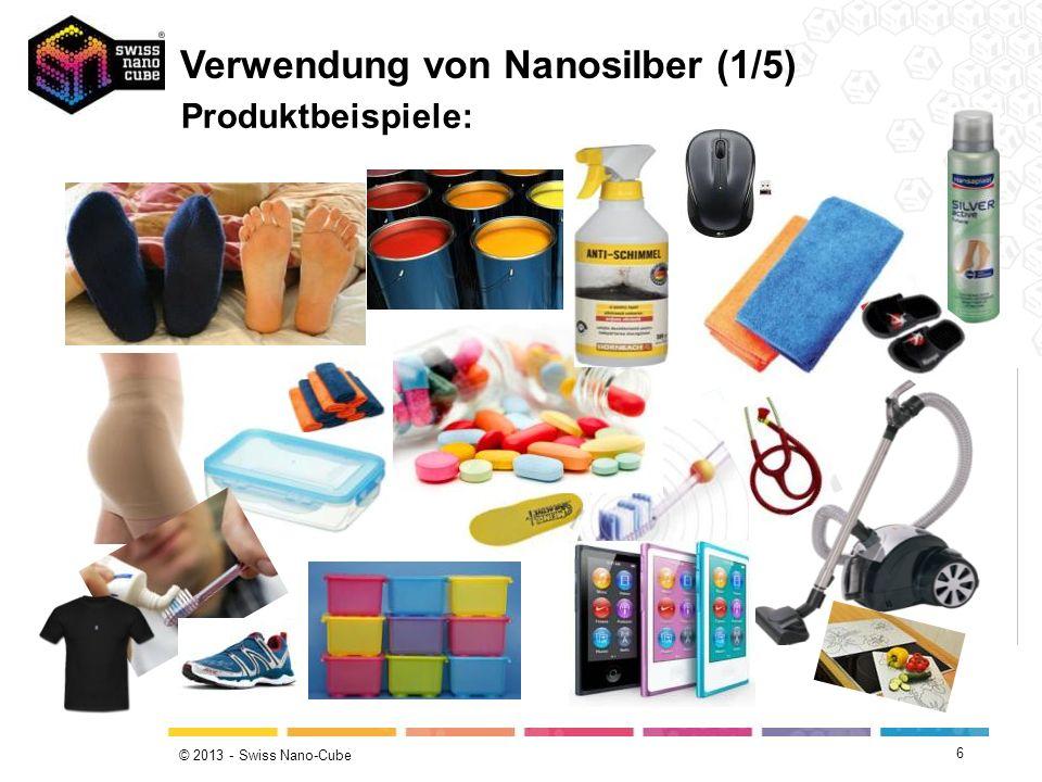 © 2013 - Swiss Nano-Cube 6 Verwendung von Nanosilber (1/5) Produktbeispiele: