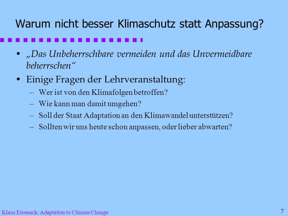 Klaus Eisenack: Adaptation to Climate Change 7 Warum nicht besser Klimaschutz statt Anpassung.