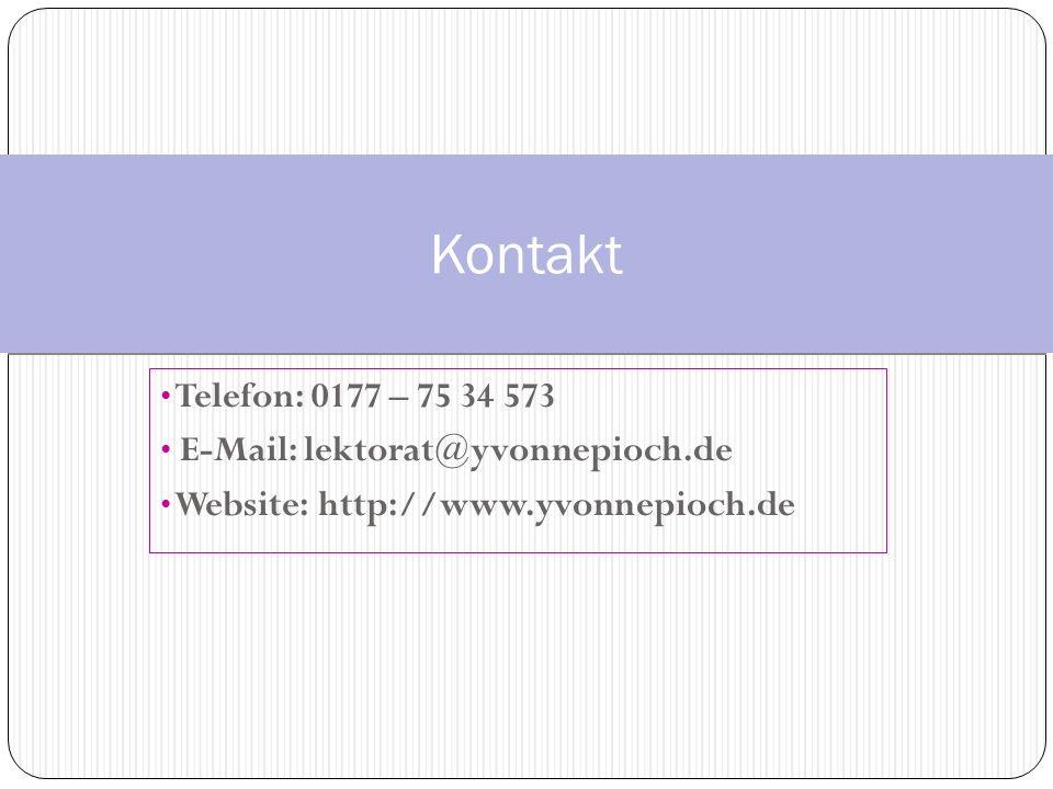 Telefon: 0177 – 75 34 573 E-Mail: lektorat@yvonnepioch.de Website: http://www.yvonnepioch.de Kontakt