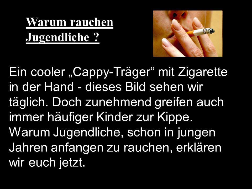 Ein cooler Cappy-Träger mit Zigarette in der Hand - dieses Bild sehen wir täglich.