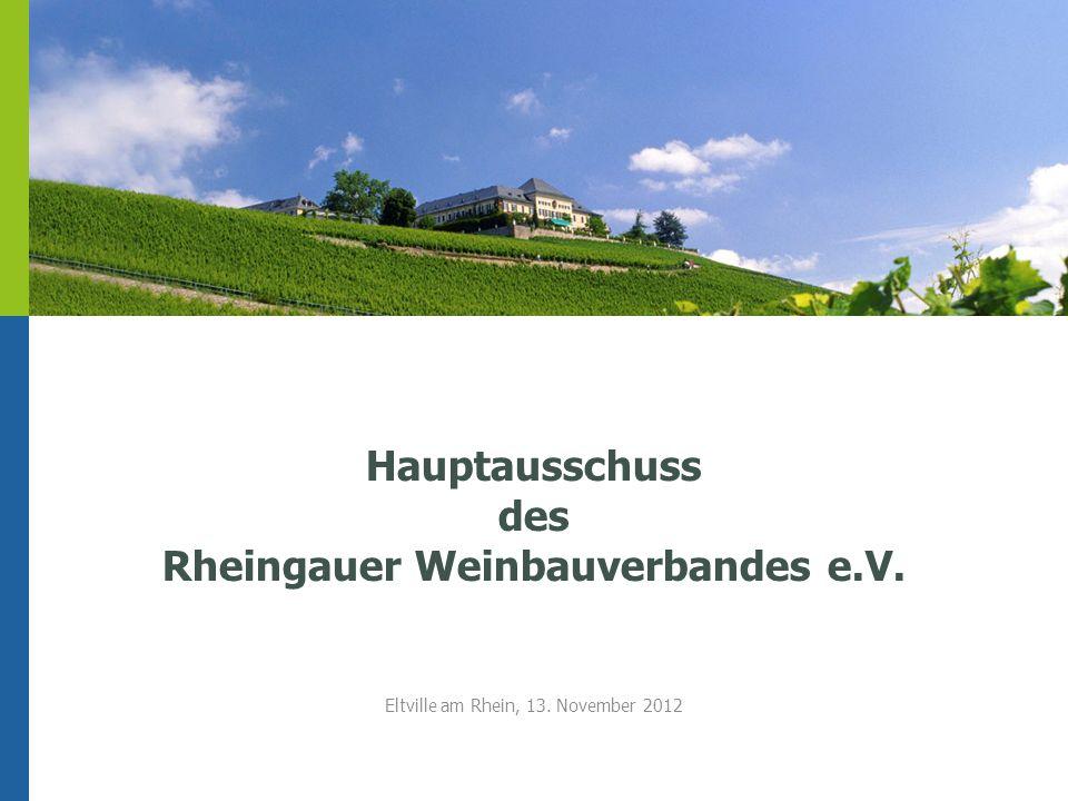 Hauptausschuss des Rheingauer Weinbauverbandes e.V. Eltville am Rhein, 13. November 2012