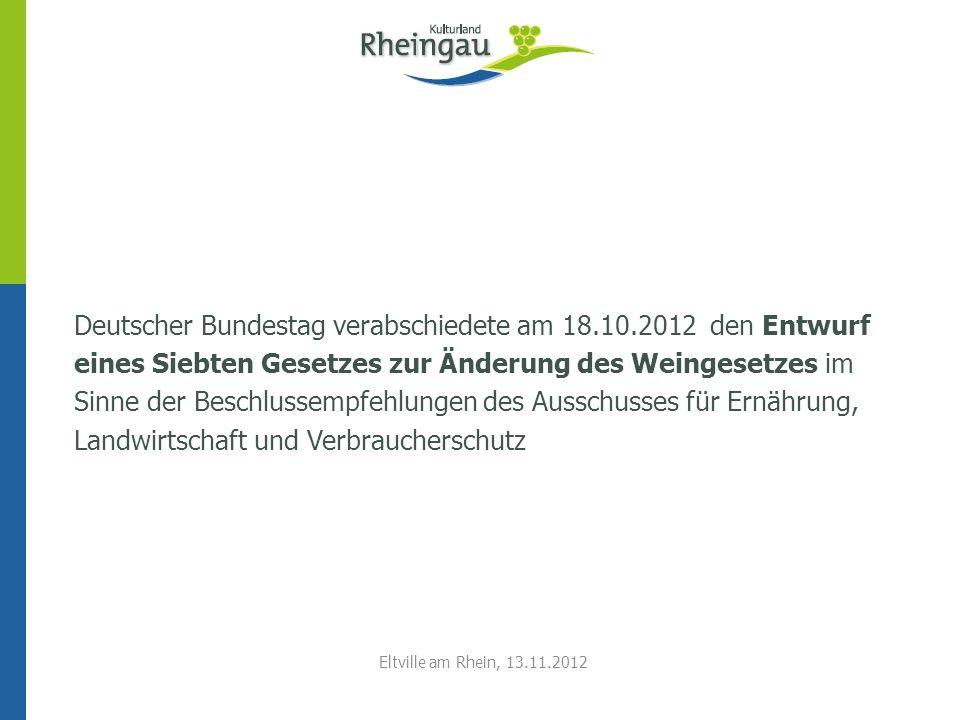 Deutscher Bundestag verabschiedete am 18.10.2012 den Entwurf eines Siebten Gesetzes zur Änderung des Weingesetzes im Sinne der Beschlussempfehlungen d