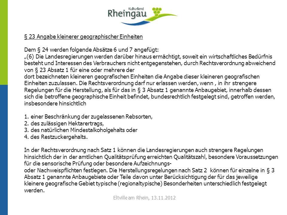 § 20 Qualitätsprüfung für Prädikatsweine § 22 Landwein § 23 Angabe kleinerer geographischer Einheiten § 24 Bezeichnungen und sonstige Angaben (Steillage, Steillagenwein, Terrassenlage oder Terrassenlagenwein) § 24a Besondere Bezeichnungen für Qualitätsschaumwein § 39 Aufsichtsrat Deutscher Weinfonds Eltville am Rhein, 13.11.2012