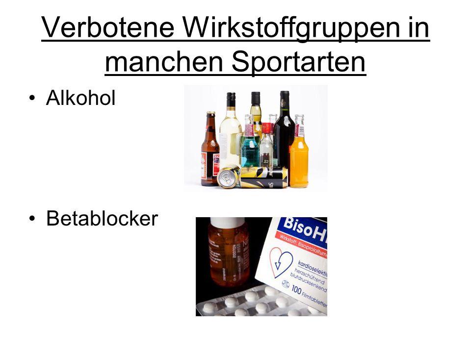 Verbotene Wirkstoffgruppen in manchen Sportarten Alkohol Betablocker