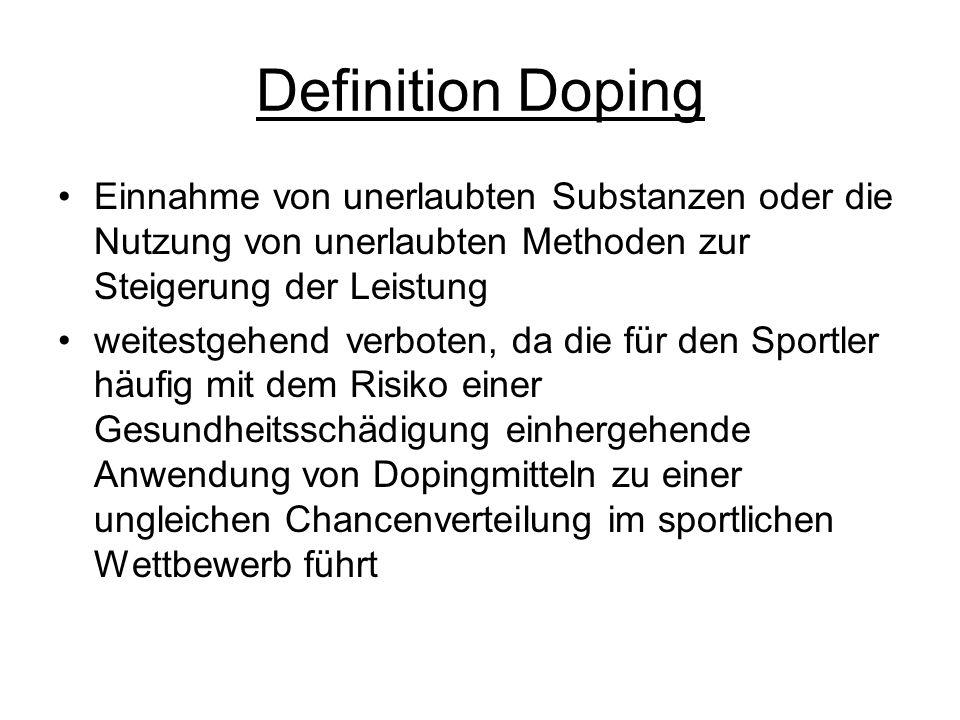 Definition Doping Einnahme von unerlaubten Substanzen oder die Nutzung von unerlaubten Methoden zur Steigerung der Leistung weitestgehend verboten, da
