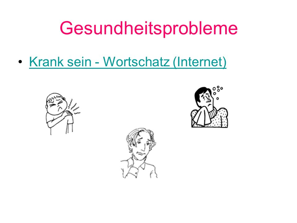 Gesundheitsprobleme Krank sein - Wortschatz (Internet)
