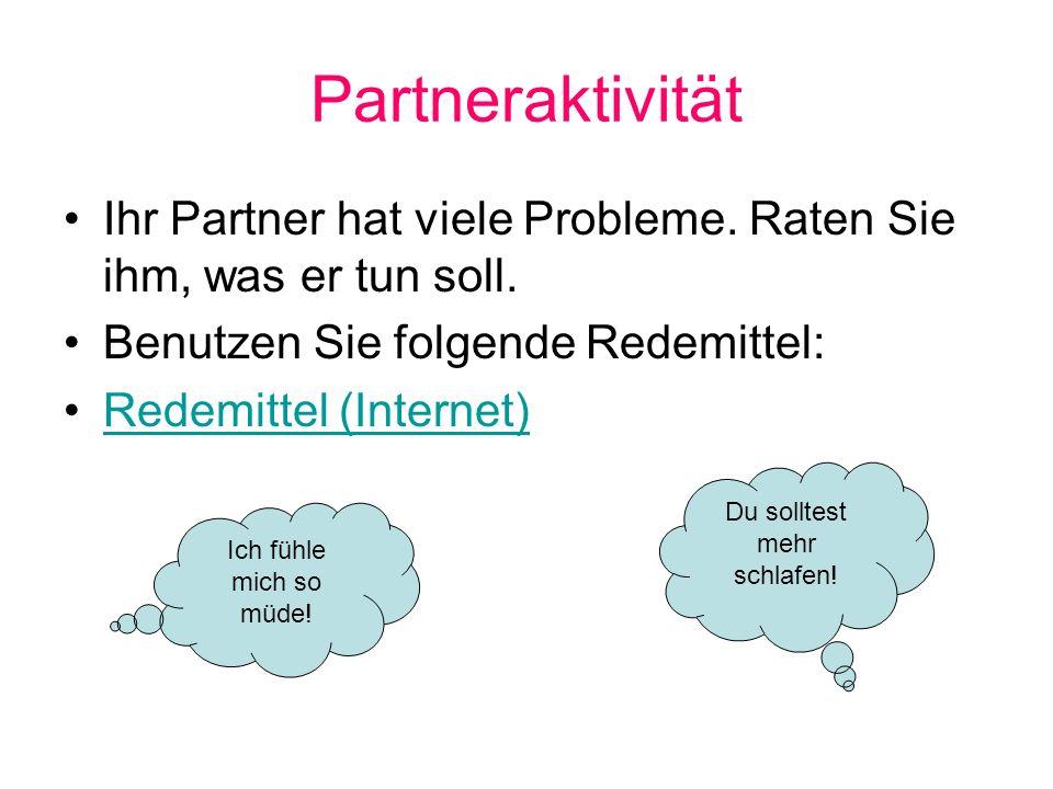 Partneraktivität Ihr Partner hat viele Probleme.Raten Sie ihm, was er tun soll.