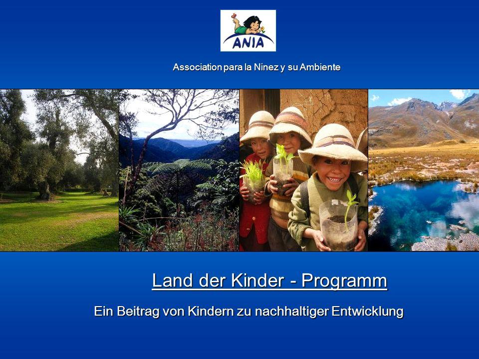 Association para la Ninez y su Ambiente Land der Kinder - Programm Ein Beitrag von Kindern zu nachhaltiger Entwicklung
