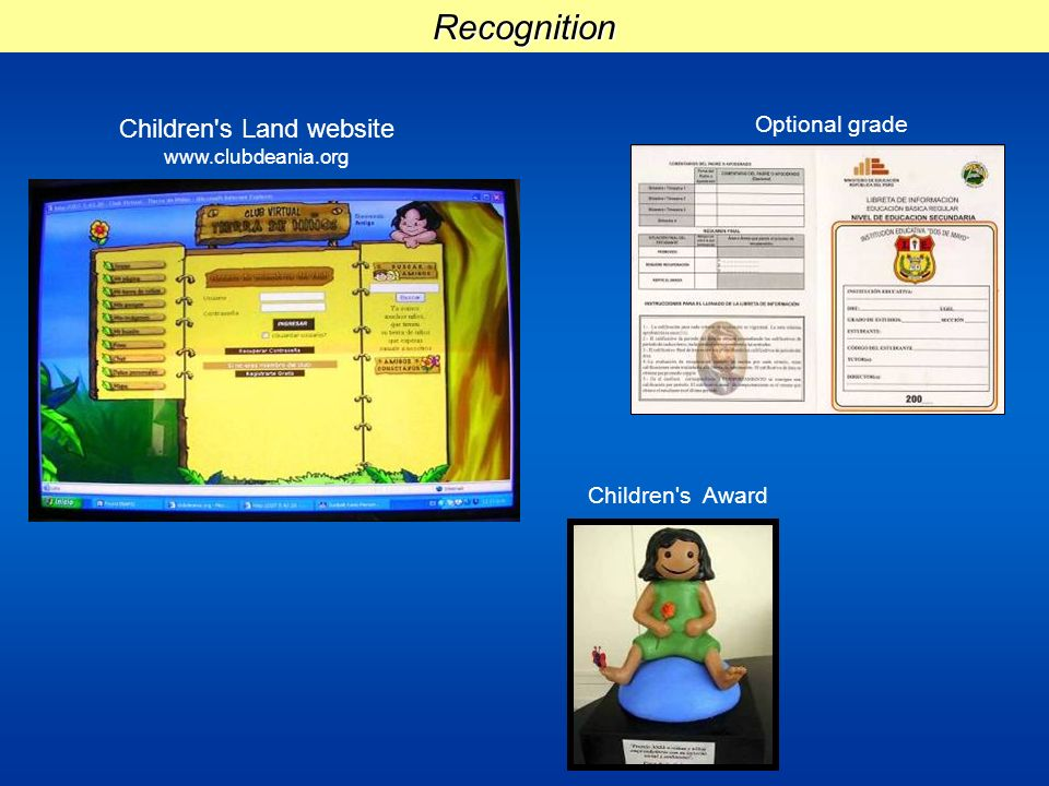 Recognition Children s Land website www.clubdeania.org Children s Award Optional grade