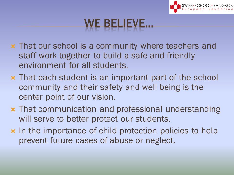 That our school is a community where teachers and staff work together to build a safe and friendly environment for all students. That each student is