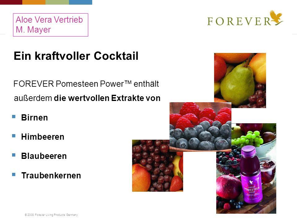 © 2008 Forever Living Products Germany Ein kraftvoller Cocktail FOREVER Pomesteen Power enthält außerdem die wertvollen Extrakte von Birnen Himbeeren