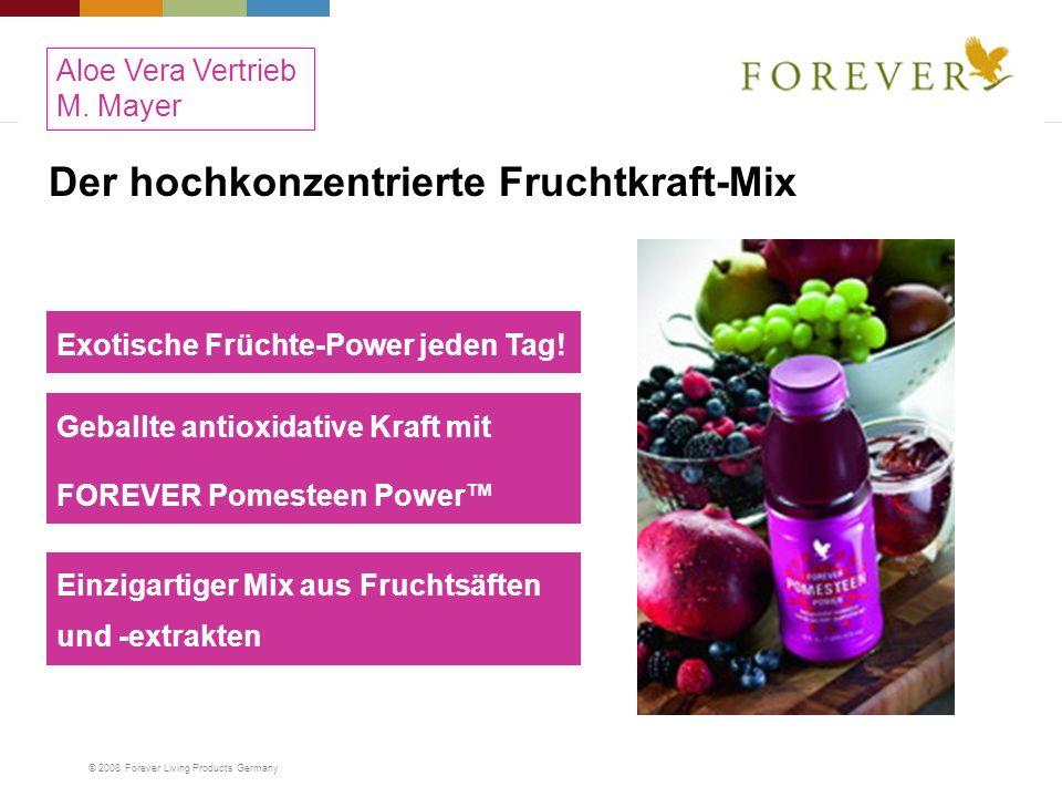 © 2008 Forever Living Products Germany Exotische Früchte-Power jeden Tag! Geballte antioxidative Kraft mit FOREVER Pomesteen Power Der hochkonzentrier