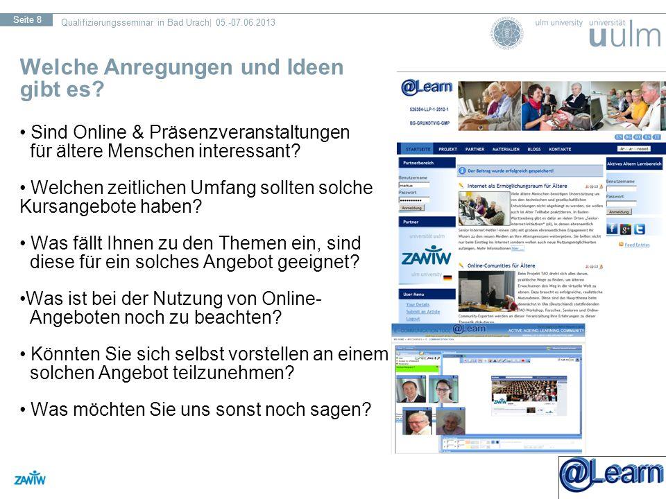 Qualifizierungsseminar in Bad Urach| 05.-07.06.2013 Seite 8 Welche Anregungen und Ideen gibt es.