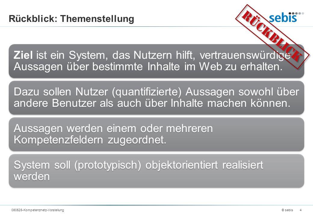 Rückblick: Themenstellung Ziel ist ein System, das Nutzern hilft, vertrauenswürdige Aussagen über bestimmte Inhalte im Web zu erhalten.