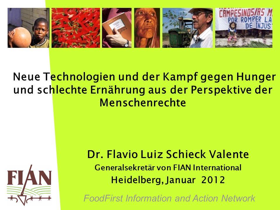 FoodFirst Information and Action Network Neue Technologien und der Kampf gegen Hunger und schlechte Ernährung aus der Perspektive der Menschenrechte D