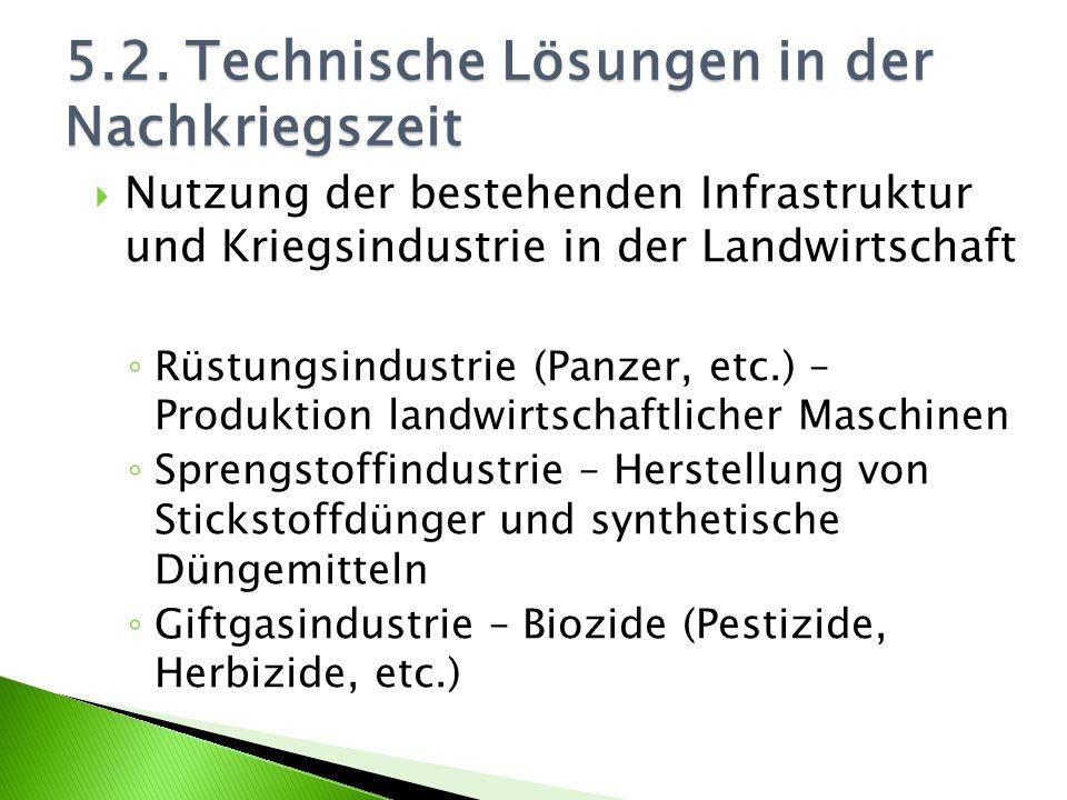 Nutzung der bestehenden Infrastruktur und Kriegsindustrie in der Landwirtschaft Rüstungsindustrie (Panzer, etc.) – Produktion landwirtschaftlicher Mas