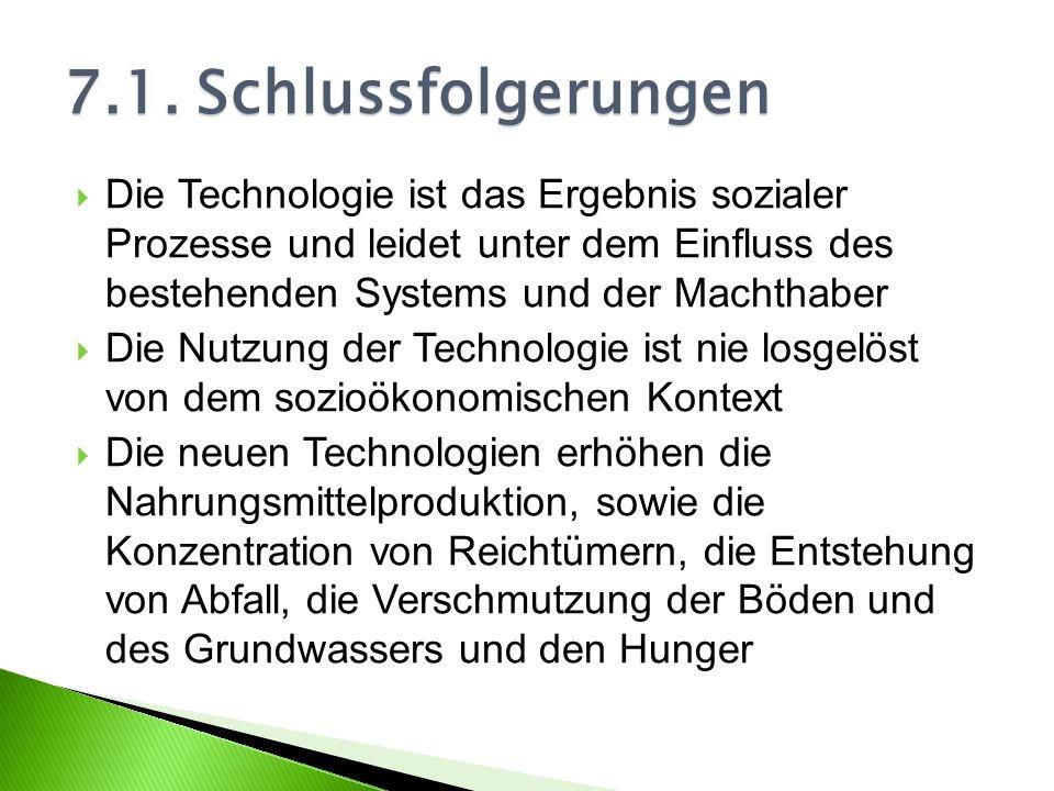 Die Technologie ist das Ergebnis sozialer Prozesse und leidet unter dem Einfluss des bestehenden Systems und der Machthaber Die Nutzung der Technologi