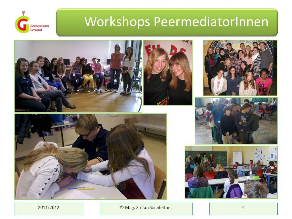 2011/2012© Mag. Stefan Sonnleitner4 Workshops PeermediatorInnen