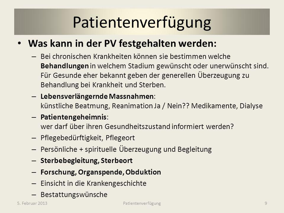 Zusammenfassung Checkliste für Ihre Patientenverfügung (www.Beobachter.ch ) Welche medizinische Behandlung will ich im Endstadium einer Krankheit oder nach einem Unfall ohne reelle Aussicht auf Genesung.