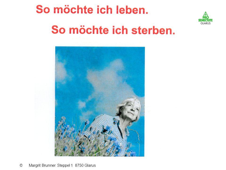 © Margrit Brunner Steppel 1 8750 Glarus