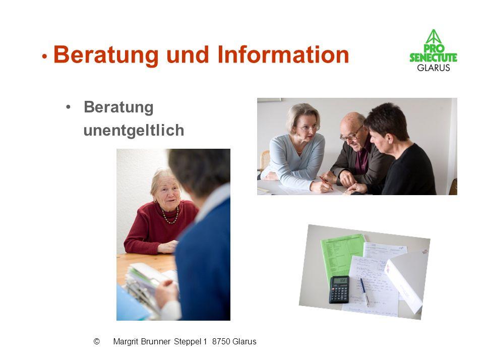 Beratung und Information Beratung unentgeltlich © Margrit Brunner Steppel 1 8750 Glarus