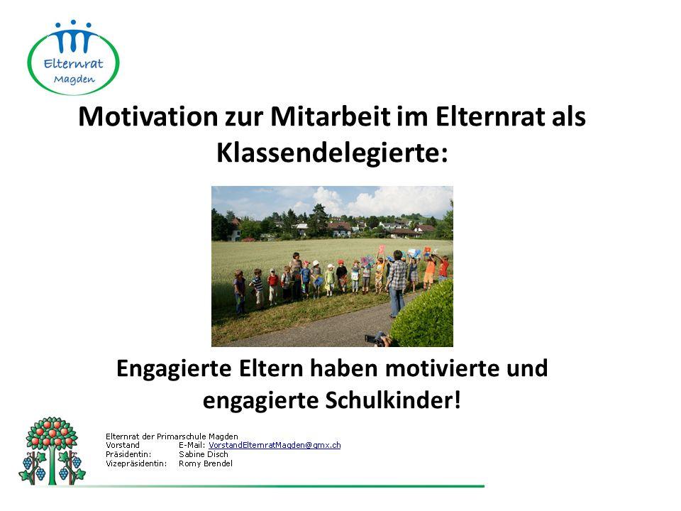 Motivation zur Mitarbeit im Elternrat als Klassendelegierte: Engagierte Eltern haben motivierte und engagierte Schulkinder!