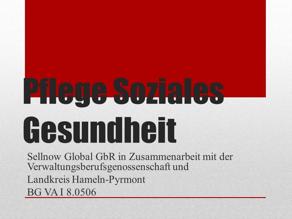 Pflege Soziales Gesundheit Sellnow Global GbR in Zusammenarbeit mit der Verwaltungsberufsgenossenschaft und Landkreis Hameln-Pyrmont BG VA I 8.0506