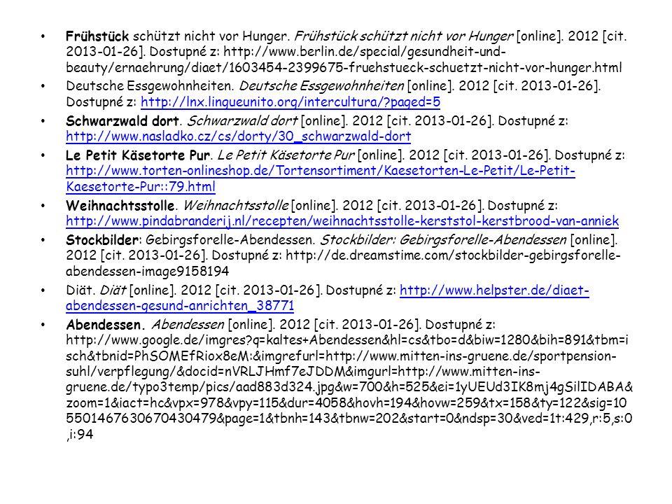 Frühstück schützt nicht vor Hunger. Frühstück schützt nicht vor Hunger [online]. 2012 [cit. 2013-01-26]. Dostupné z: http://www.berlin.de/special/gesu