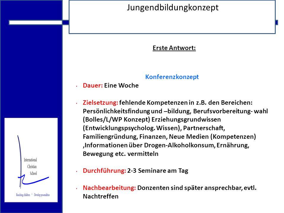 18.12.2009 Jungendbildungkonzept 2.Antwort: Diakonie: Auf die Nöte der Jugend eingehen .