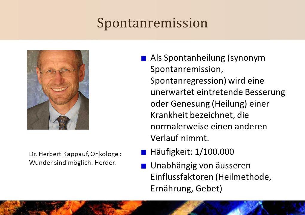 Spontanremission Als Spontanheilung (synonym Spontanremission, Spontanregression) wird eine unerwartet eintretende Besserung oder Genesung (Heilung) e