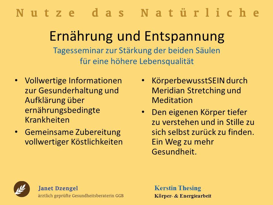 Ernährung und Entspannung Tagesseminar zur Stärkung der beiden Säulen für eine höhere Lebensqualität Vollwertige Informationen zur Gesunderhaltung und