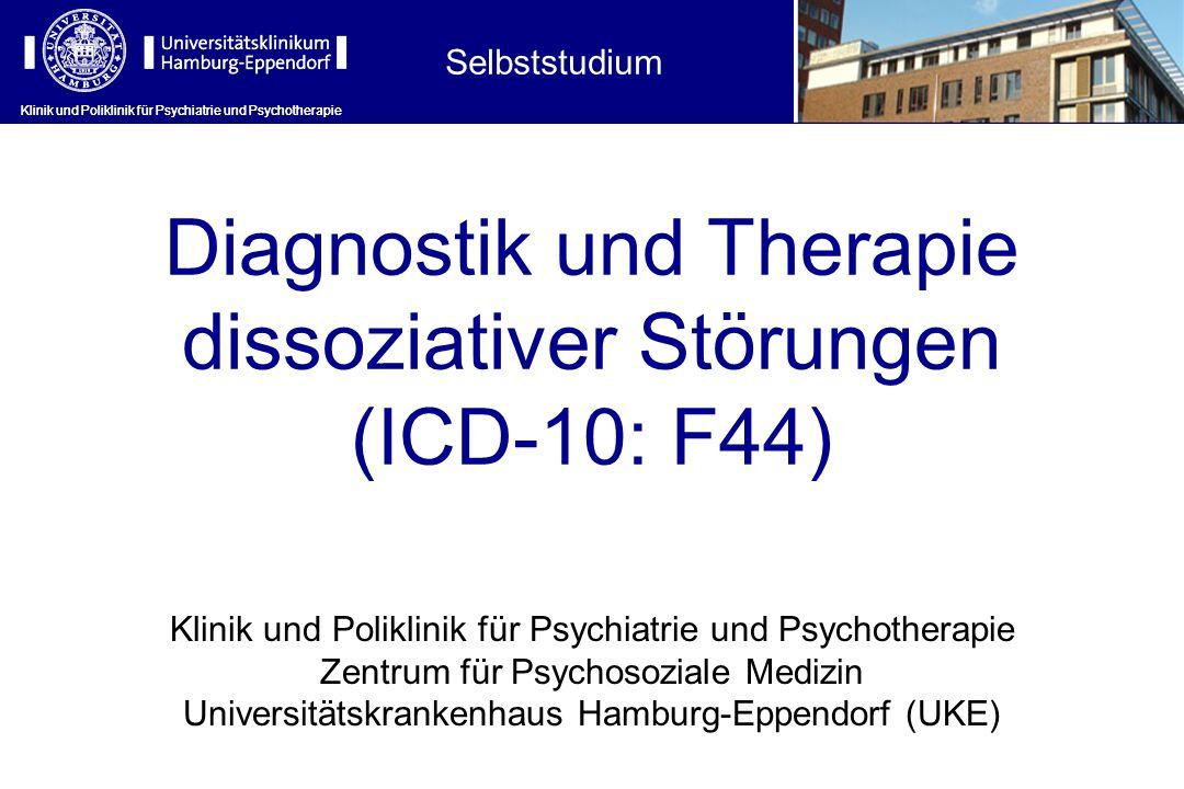 Klinik und Poliklinik für Psychiatrie und Psychotherapie Diagnostik und Therapie dissoziativer Störungen (ICD-10: F44) Klinik und Poliklinik für Psych