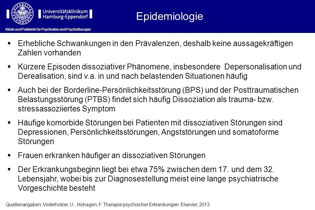 Epidemiologie Klinik und Poliklinik für Psychiatrie und Psychotherapie Erhebliche Schwankungen in den Prävalenzen, deshalb keine aussagekräftigen Zahl