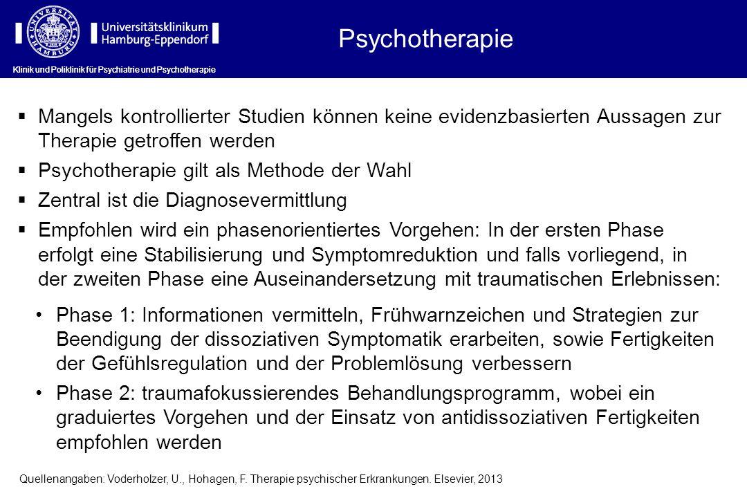 Psychotherapie Klinik und Poliklinik für Psychiatrie und Psychotherapie Mangels kontrollierter Studien können keine evidenzbasierten Aussagen zur Ther