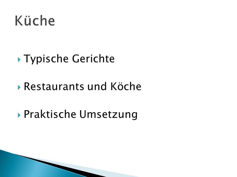 Typische Gerichte Restaurants und Köche Praktische Umsetzung