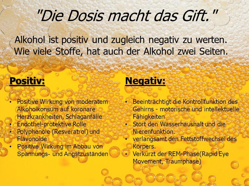 Die Dosis macht das Gift. Alkohol ist positiv und zugleich negativ zu werten.
