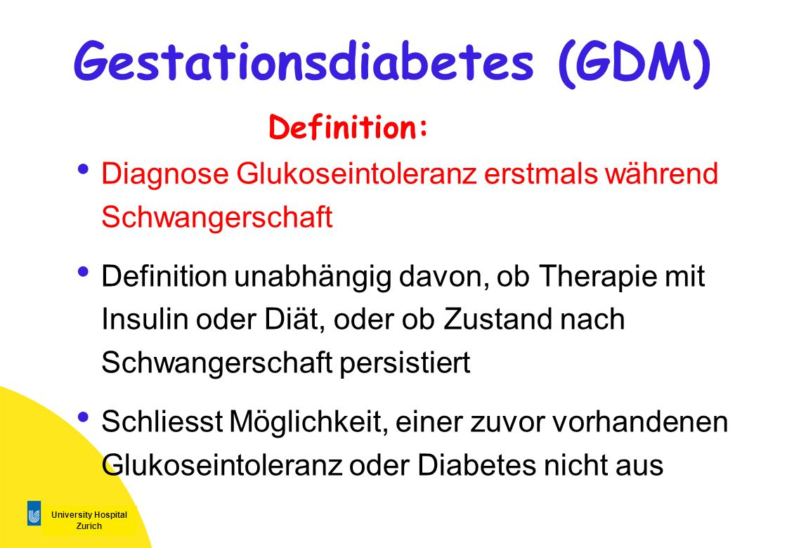 University Hospital Zurich New Recommendations of the Swiss Association for Diabetes and Endocrinology for Gestational Diabetes Mellitus 2009 Ther.