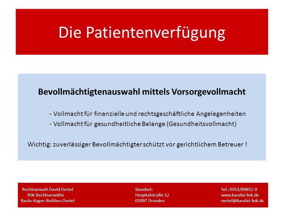 Die Patientenverfügung Bevollmächtigtenauswahl mittels Vorsorgevollmacht - Vollmacht für finanzielle und rechtsgeschäftliche Angelegenheiten - Vollmac