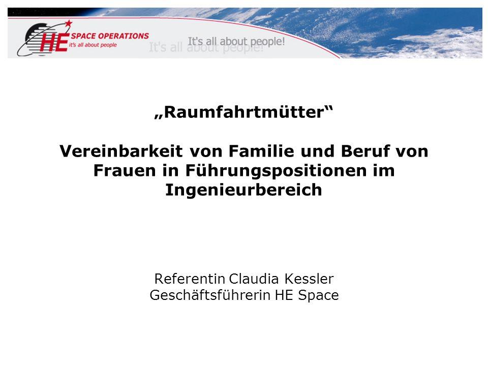 Raumfahrtmütter Vereinbarkeit von Familie und Beruf von Frauen in Führungspositionen im Ingenieurbereich Referentin Claudia Kessler Geschäftsführerin