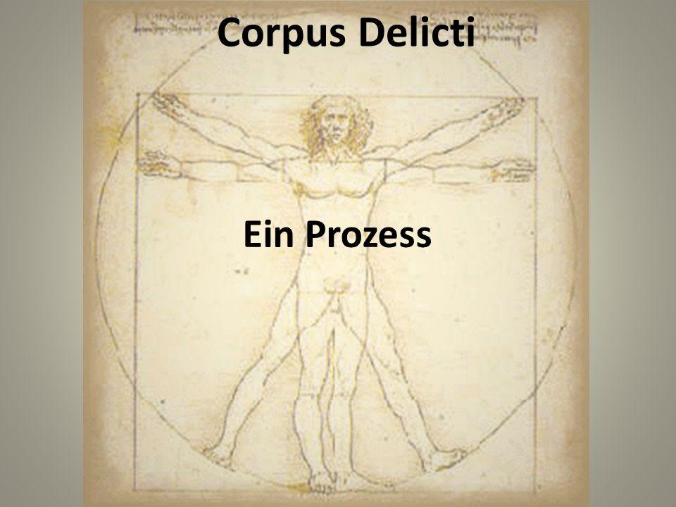 Corpus Delicti Ein Prozess