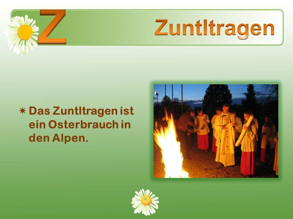 Das Zuntltragen ist ein Osterbrauch in den Alpen.