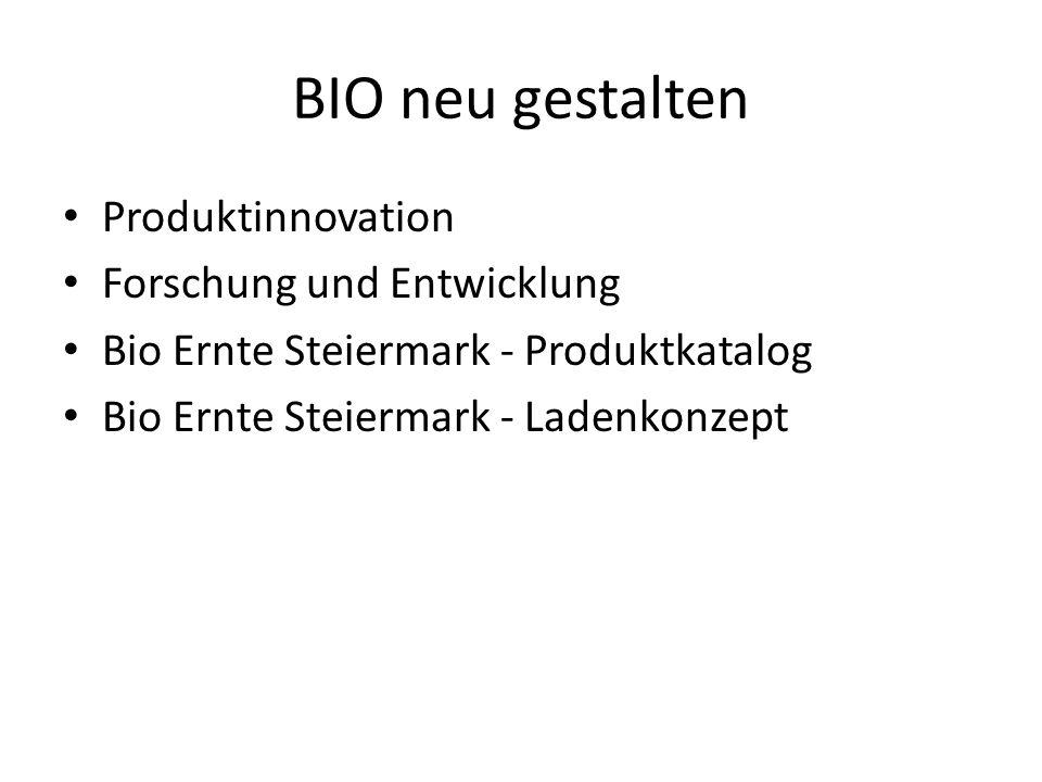 BIO neu gestalten Produktinnovation Forschung und Entwicklung Bio Ernte Steiermark - Produktkatalog Bio Ernte Steiermark - Ladenkonzept