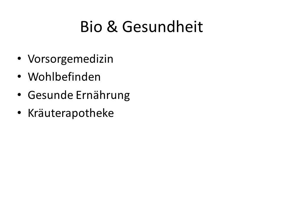 Bio & Gesundheit Vorsorgemedizin Wohlbefinden Gesunde Ernährung Kräuterapotheke