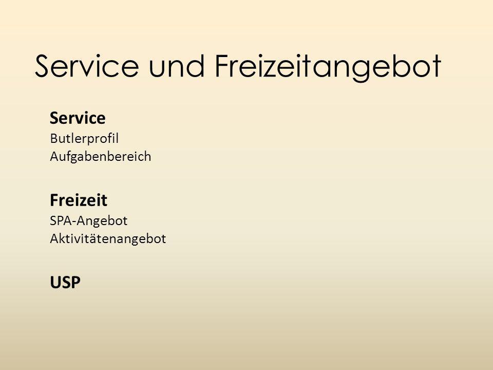 Service und Freizeitangebot Service Butlerprofil Aufgabenbereich Freizeit SPA-Angebot Aktivitätenangebot USP