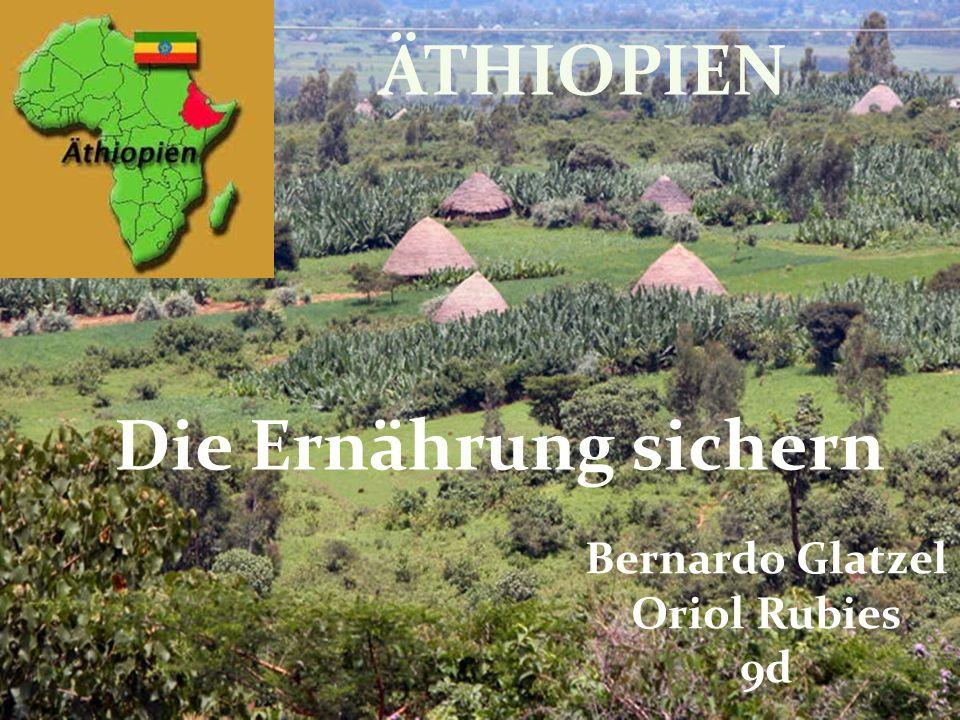 Die Ernährung sichern ÄTHIOPIEN Die Ernährung sichern Bernardo Glatzel Oriol Rubies 9d