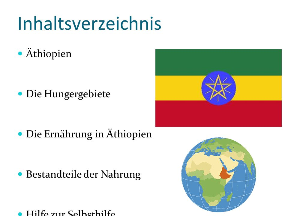 Inhaltsverzeichnis Äthiopien Die Hungergebiete Die Ernährung in Äthiopien Bestandteile der Nahrung Hilfe zur Selbsthilfe Der Bauer Mengistu