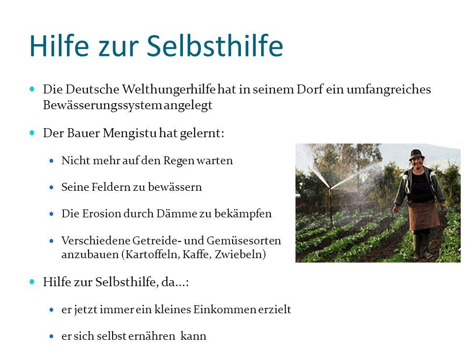 Hilfe zur Selbsthilfe Die Deutsche Welthungerhilfe hat in seinem Dorf ein umfangreiches Bewässerungssystem angelegt Der Bauer Mengistu hat gelernt: Ni