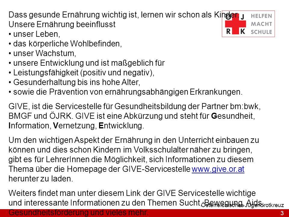 3 Österreichisches Jugendrotkreuz Dass gesunde Ernährung wichtig ist, lernen wir schon als Kinder.
