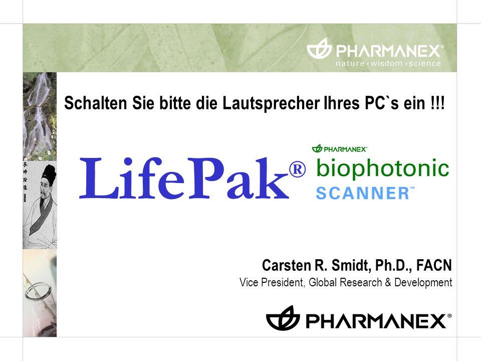 LifePak ® Carsten R. Smidt, Ph.D., FACN Vice President, Global Research & Development Schalten Sie bitte die Lautsprecher Ihres PC`s ein !!!