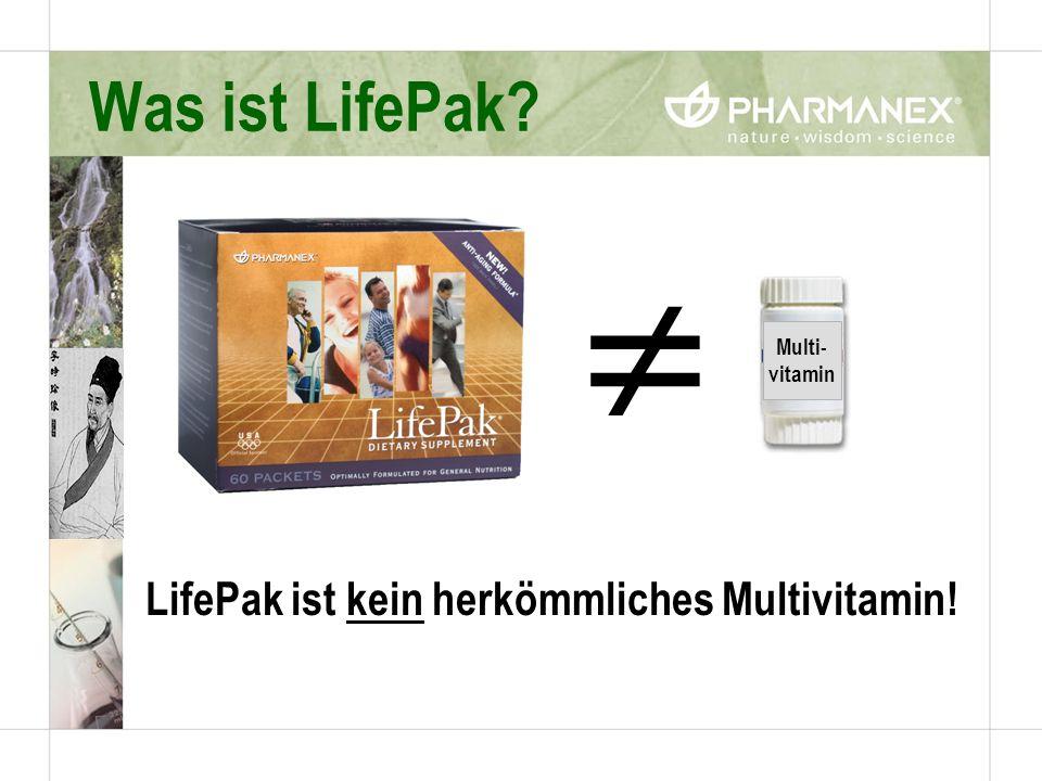 Was ist LifePak? LifePak ist kein herkömmliches Multivitamin! Multi- vitamin